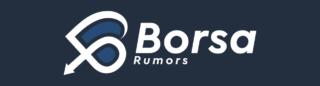 Borsa Rumors